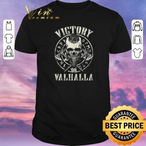 Official Skull Viking Victory Or Valhalla shirt sweater