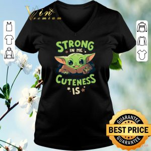 Official Strong in me cuteness is Baby Yoda shirt sweater