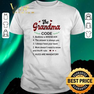 Official The grandma code bedtime is whenever hugs are mandatory shirt sweater