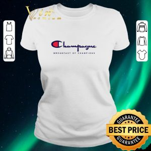 Original Champagne Breakfast Of Champions shirt sweater