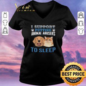 Original Dog cat I support putting animal abusers to sleep shirt sweater