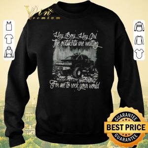 Original Hey boy hey girl the outskirts are waiting for me to rock your world shirt sweater 2