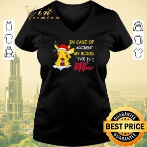Premium Christmas Pikachu In case of accident my blood type is Dr pepper shirt 1