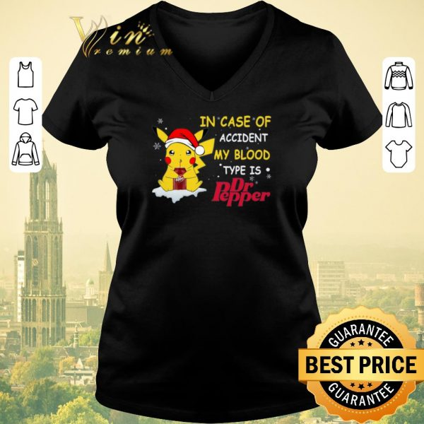Premium Christmas Pikachu In case of accident my blood type is Dr pepper shirt