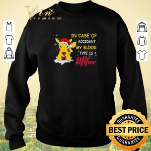 Premium Christmas Pikachu In case of accident my blood type is Dr pepper shirt 2