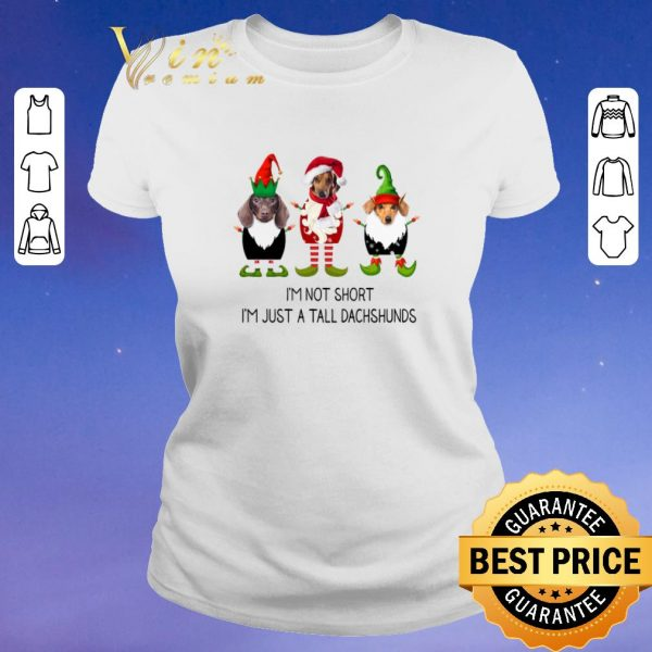 Pretty Christmas Elf i'm not short i'm just a tall dachshunds shirt