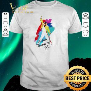 Pretty Signature Freddie Mercury the show must go on shirt