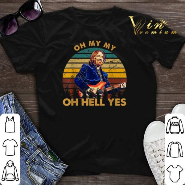 Vintage Tom Petty Oh My My Oh Hell Yes shirt