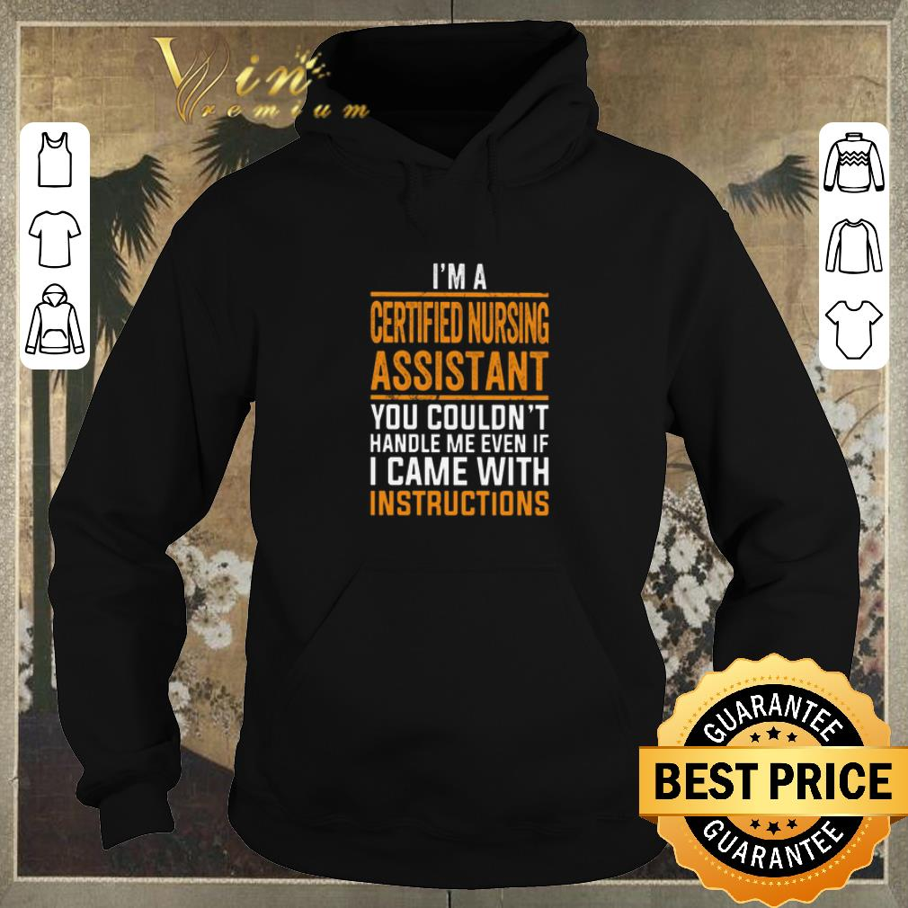 Hot I m a certified nursing assistant you couldn t handle me even shirt sweater 4 - Hot I'm a certified nursing assistant you couldn't handle me even shirt sweater