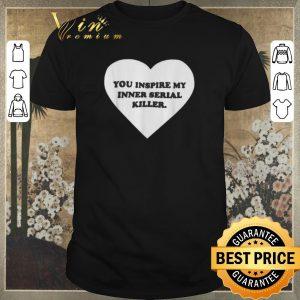 Hot Love you inspire my inner serial killer heart shirt sweater