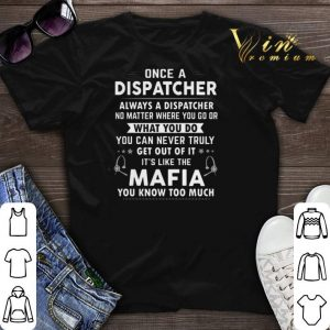 Once a dispatcher always a dispatcher no matter where you go or shirt sweater