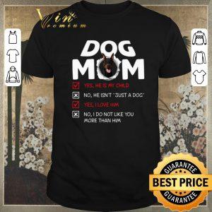 Original Doberman dog mom yes he is my child no he isn't just a dog love shirt sweater