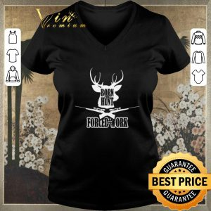 Premium Born to hunt forced to work shirt sweater