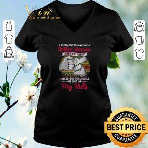 Awesome I asked god to make me a better woman he sent me my husband Vintage shirt sweater
