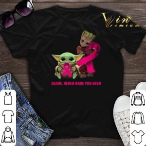 Baby Yoda and Baby Groot alone never have you been Breast Cancer Awareness shirt sweater
