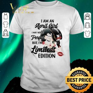 Funny Betty Boop i am a april girl i may not be perfect limited edition shirt sweater