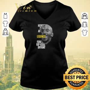 Funny Heroes come and go but legends are forever RIP Kobe Bryant Laker shirt sweater