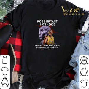 Kobe Bryant 1978-2020 Heroes Come And Go But Legends Are Forever 2020 shirt sweater