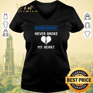 Nice Bud light never broke my heart shirt sweater 1