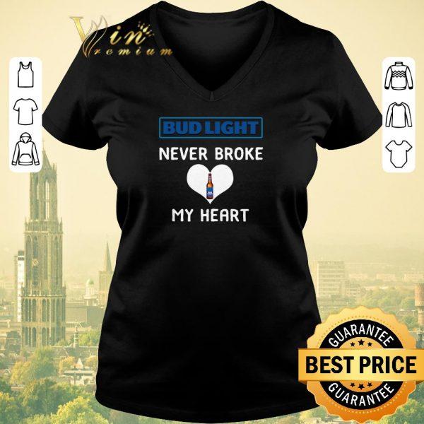 Nice Bud light never broke my heart shirt sweater