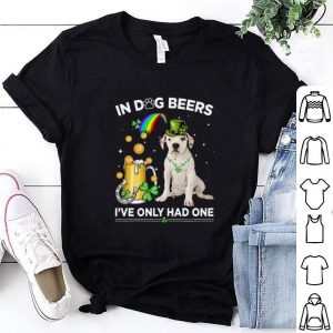 Official American Bulldog in dog beers i've only had one St Patrick day shirt
