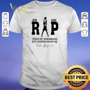 Original 1978 2020 Rip Kobe Bryant Heroes Get Remembered But Legends Never Die signature shirt sweater