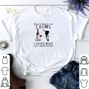 That's what i do i bowl i drink wine and i know things flowers shirt sweater