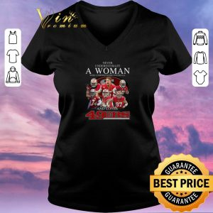 Top Never underestimate a woman who understands football and love 49ers signatures shirt sweater 1