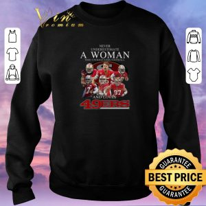 Top Never underestimate a woman who understands football and love 49ers signatures shirt sweater 2