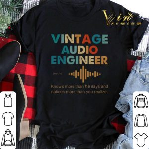 Vintage Audio Engineer noun Knows more than he says and notices shirt sweater
