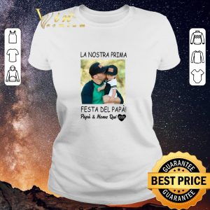 Awesome La Nostra Prima Festa Del Papa & Nome Qui 2020 Father Day shirt sweater