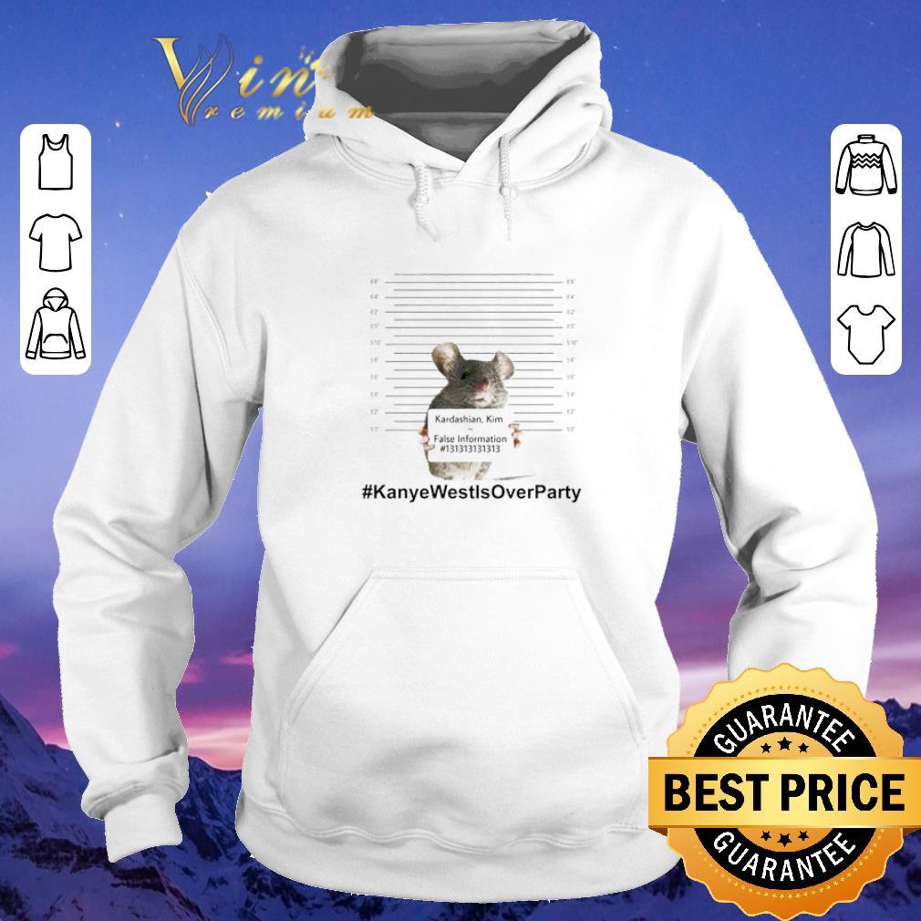 Funny Kardashian Kim False Information KanyeWestIsOverParty shirt sweater 4 - Funny Kardashian Kim False Information #KanyeWestIsOverParty shirt sweater