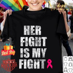 Her Fight is My Fight Breast Cancer Awareness Husband shirt
