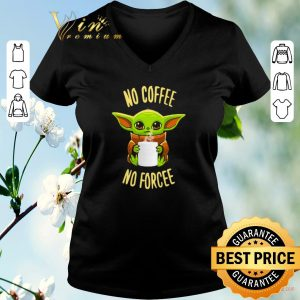 Original Baby Yoda no coffee no forcee Star Wars shirt sweater