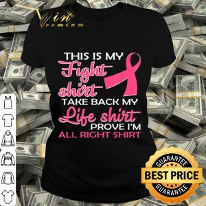 This Is My Fight Take Back My Life Breast Cancer shirt