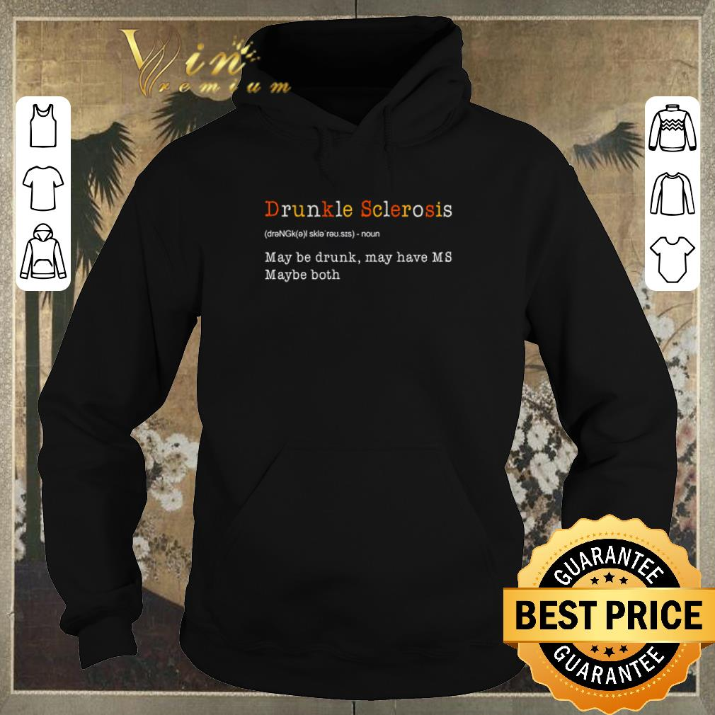 Top Drunkle Sclerosis definition meaning may be drunk may have MS maybe both shirt sweater 4 - Top Drunkle Sclerosis definition meaning may be drunk may have MS maybe both shirt sweater