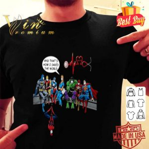 Nurse and superheroes and that's how I saved the world Covid-19 shirt