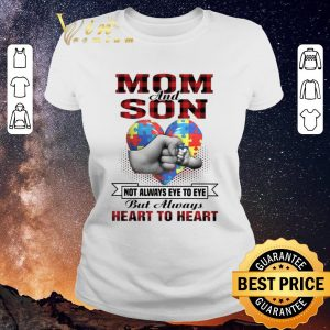 Awesome Autism Mon And Son Not Always Eye To Eye But Always Heart To Heart shirt sweater