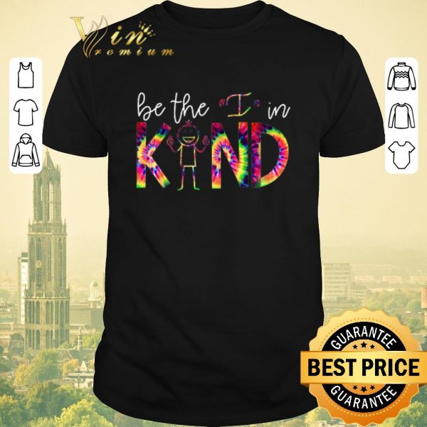 Awesome Be The I In Kind Color shirt sweater