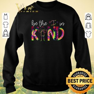 Awesome Be The I In Kind Color shirt sweater 2