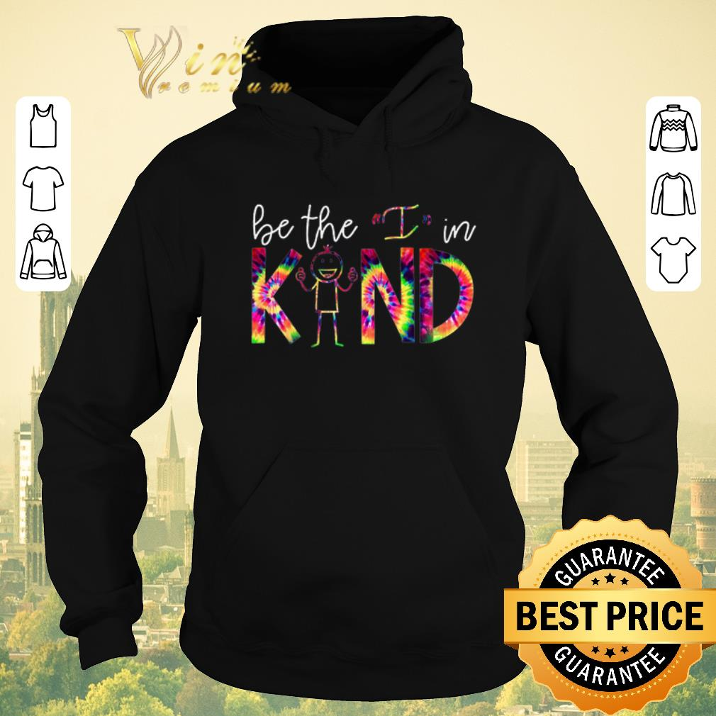 Awesome Be The I In Kind Color shirt sweater 4 - Awesome Be The I In Kind Color shirt sweater