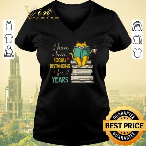 Awesome Cat Books I Have Been Social Distancing For Years shirt sweater