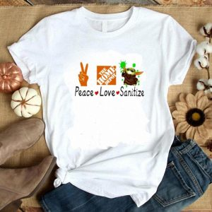 Awesome Peace love Sanitize The home depot Baby Yoda Coronavirus shirt