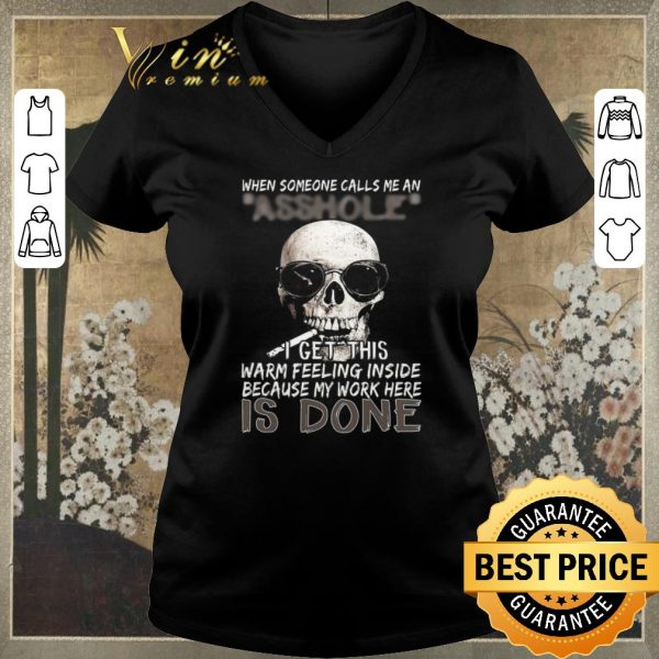 Awesome Skull Smoking When Someone Calls Me An Asshole I Get This Warm Feeling Inside shirt sweater