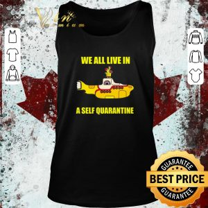 Awesome Submarine we all live in a self quarantine Coronavirus shirt