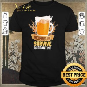 Hot Beer Helping Me Survive Quarantine shirt sweater