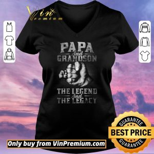 Hot Papa And Grandson The Legend And The Legacy shirt sweater