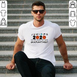 Nice Juniors 2020 the one where they were Quarantined Coronavirus shirt 1
