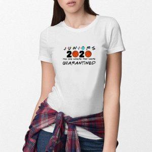 Nice Juniors 2020 the one where they were Quarantined Coronavirus shirt 2