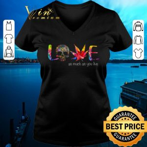 Pretty Skul Flowers Marijuana Color Love As Much As You Live shirt sweater